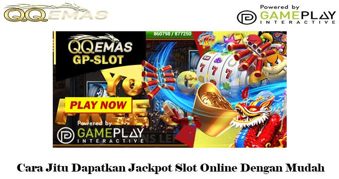 Cara Jitu Dapatkan Jackpot Slot Online Dengan Mudah