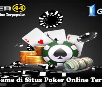 Jenis Game di Situs Poker Online Terpopuler